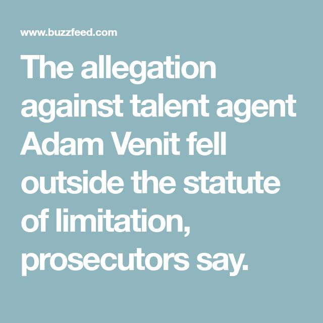 The allegation against talent agent Adam Venit fell outside the statute of limitation, prosecutors say.