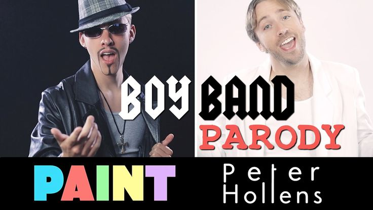 Boy Band Parody - PAINT & Peter Hollens (YESS!! They got it right with the Backstreet Boys!! My fave group as a young girl...still like them!)