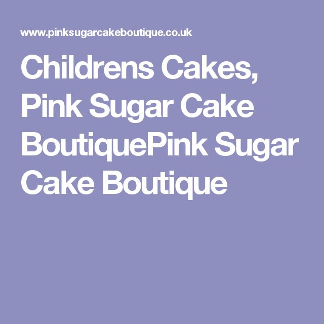 Childrens Cakes, Pink Sugar Cake BoutiquePink Sugar Cake Boutique