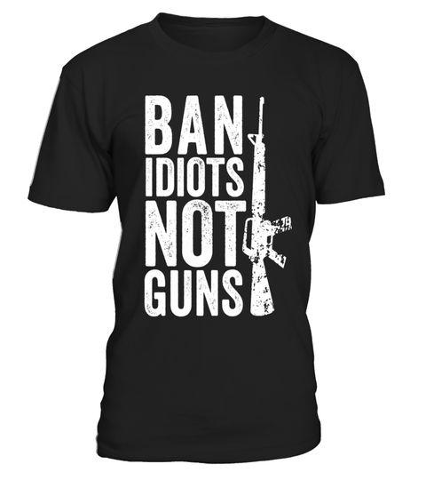 Tshirts  Gun Lover Gift T-Shirt - Ban Idiots Not Guns - 2nd Amendment  #customtshirts #shirts #shirtsformen #tshirt #tshirtdesign #tshirtprinting