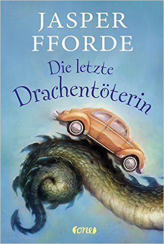 Die letzte Drachentöterin: Amazon.de: Jasper Fforde, Isabel Bogdan: Bücher