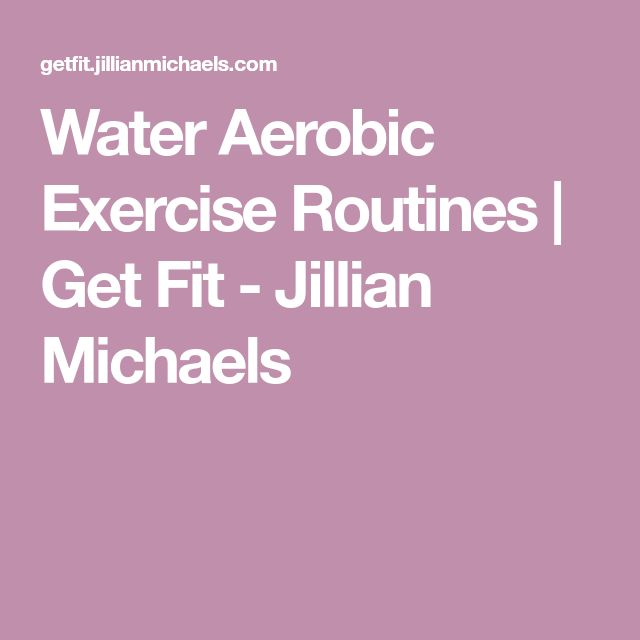 Water Aerobic Exercise Routines | Get Fit - Jillian Michaels