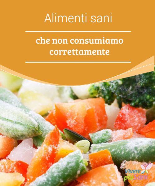 Alimenti sani #che non consumiamo correttamente   Ci sono alcuni #alimenti sani che #vengono assunti in modo #scorretto. Scopriamoli!