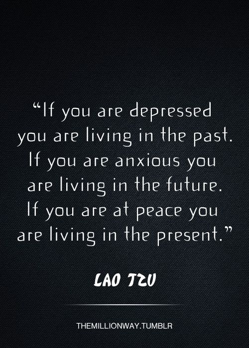 Live in the now...