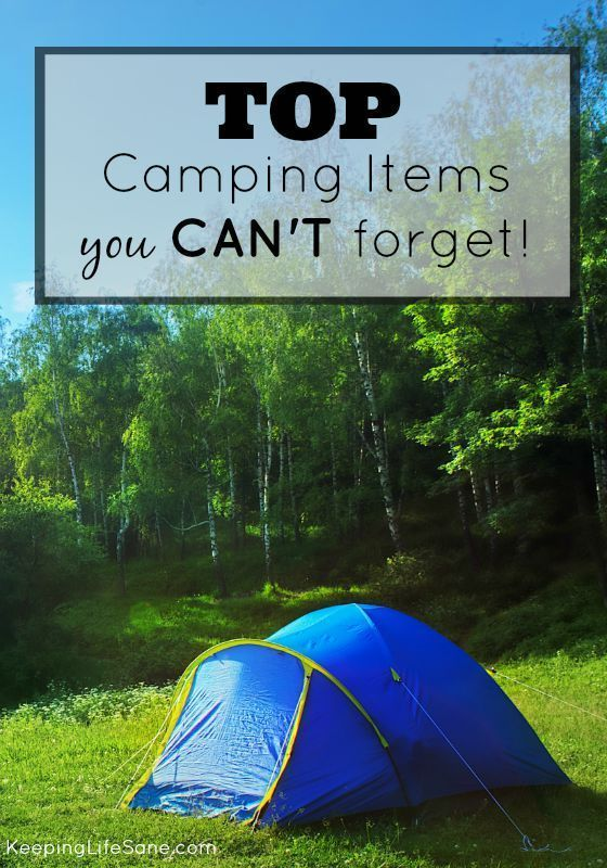 Top Camping Items You Can't Forget - Keeping Life Sane
