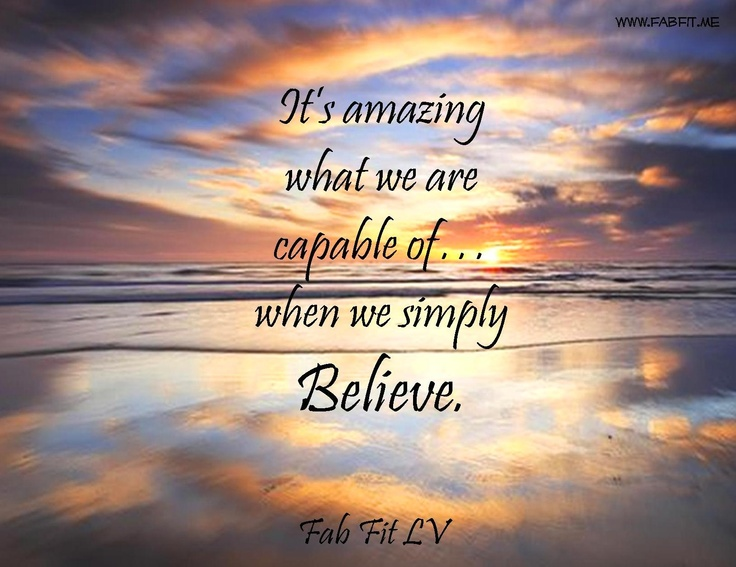 It's amazing what we are capable of...when we simply BELIEVE!!: Capabl Ofwhen