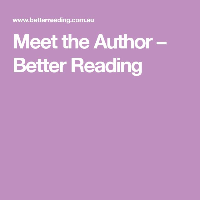 Meet the Author – Better Reading