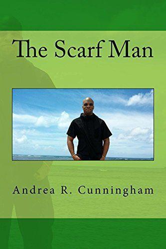 My newest work is LIVE on #Amazon!!! The Scarf Man by Andrea Cunningham, http://www.amazon.com/dp/B00QSTLYQQ/ref=cm_sw_r_pi_dp_raGJub1ZZ9M64