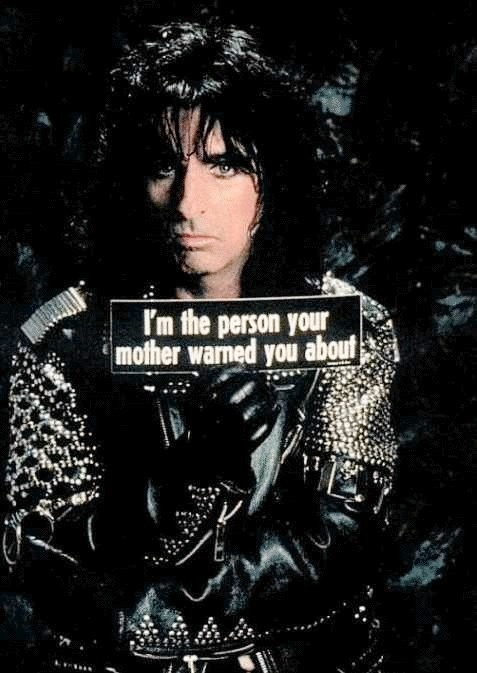 Alice Cooper.  SEEING HIM IN JULY.  I AM BEYOND EXCITED.