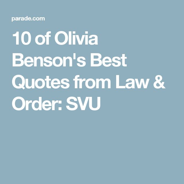 10 of Olivia Benson's Best Quotes from Law & Order: SVU