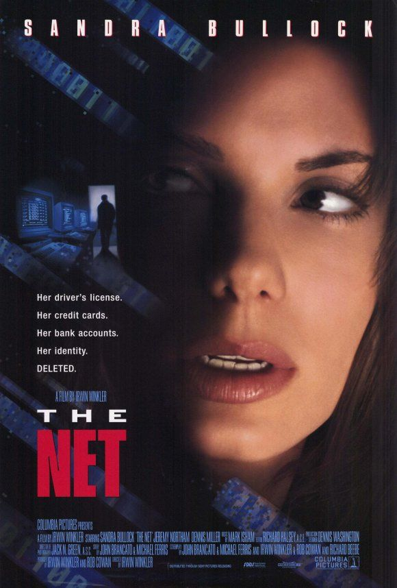 THE NET (1995): A computer programmer stumbles upon a conspiracy, putting her life and the lives of those around her in great danger.
