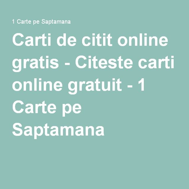 Carti de citit online gratis - Citeste carti online gratuit - 1 Carte pe Saptamana