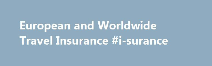 European and Worldwide Travel Insurance #i-surance http://sweden.remmont.com/european-and-worldwide-travel-insurance-i-surance/  # M S TRAVEL INSURANCE Flexible travel insurance you can rely on 15% discount on new policies when you buy travel insurance online (excludes renewals) Single trip insurance or annual multi-trip cover Cover for emergency medical and other expenses up to 10,000,000 per person Cancellation or curtailment cover up to 6,000 per person M S Travel Insurance is…