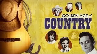 Golden Age Of Country Songs -  Best Classic Old Country Songs Collection - Top 100 Country Songs