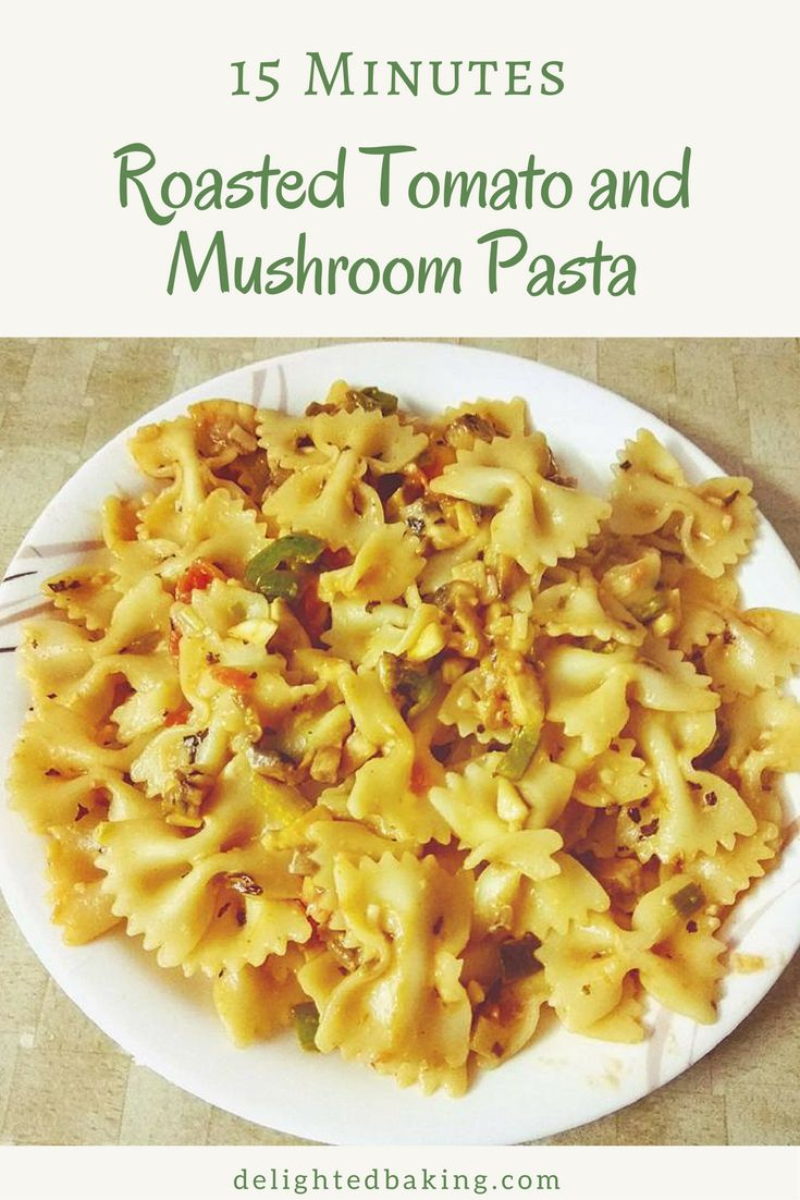15 Minutes Roasted Tomato and Mushroom Pasta is the perfect and simple recipe you need for quick yet tasty dinners. roasted tomato pasta  roasted tomato pasta recipe, roasted tomato pasta recipe with mozerella,  roasted tomato pasta with cheese, roasted tomato and mushroom pasta, easy roasted tomato pasta, simple pasta recipe for dinner, simple pasta recipe, tomato pasta recipe, how to make roasted tomato patsa, roasted tomato and mushroom pasta with mozerella, mushroom pasta recipe