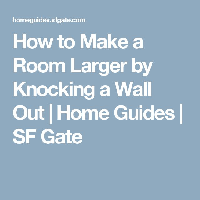 How to Make a Room Larger by Knocking a Wall Out | Home Guides | SF Gate