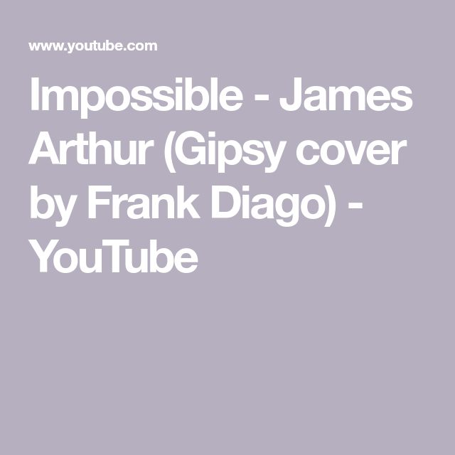 Impossible - James Arthur (Gipsy cover by Frank Diago) - YouTube
