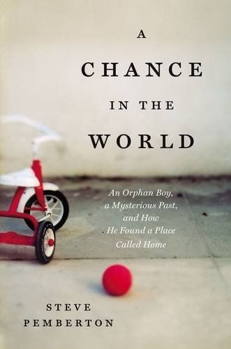 A Chance in the World: An Orphan Boy, A Mysterious Past, and How He Found a Place Called Home by Steve Pemberton http://www.amazon.com/dp/1404183558/ref=cm_sw_r_pi_dp_72eaxb0P23BXF
