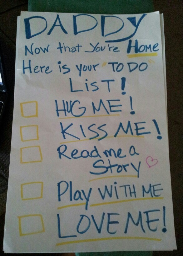 Daddy to do list welcome home!