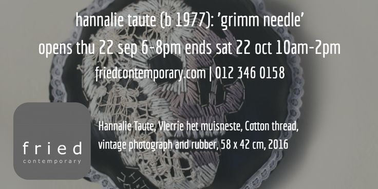 opening thu 22 sep 6-8pm | friedcontemporary.com/?utm_content=buffer09d18&utm_medium=social&utm_source=pinterest.com&utm_campaign=buffer | 012 346 0158 @hannalie_taute #fried_contemporary.com #pretoria