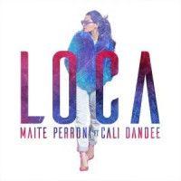 Escuchar Y Descargar Cali Y El Dandee Ft Maite Perroni - Loca.mp3 Descargar Musica Gratis Y Disfruta De Canciones En Linea.