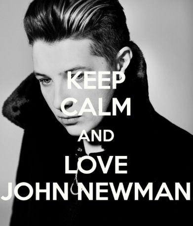 Keep calm and love John Newman