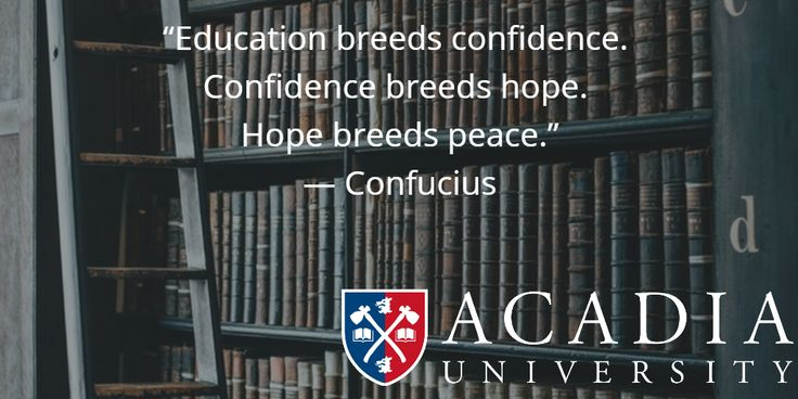 """A little #MondayMotivation from #AcadiaU """"Education breeds confidence. Confidence breeds hope. Hope breeds peace."""" — Confucius http://qoo.ly/a4ax2/0"""