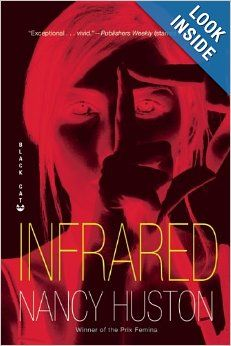 Infrared, by Nancy Huston (McArthur & Company) http://www.amazon.com/Infrared-Nancy-Huston/dp/080212027X