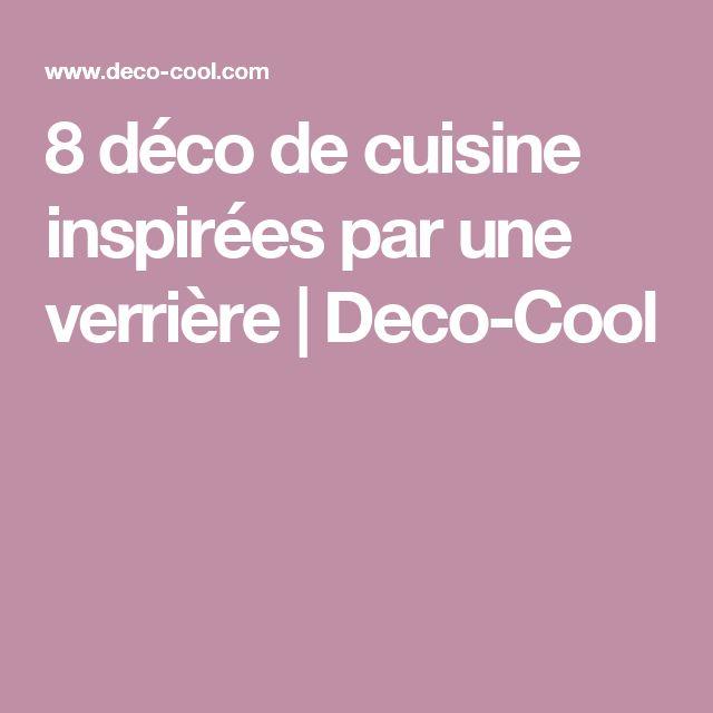 8 déco de cuisine inspirées par une verrière | Deco-Cool