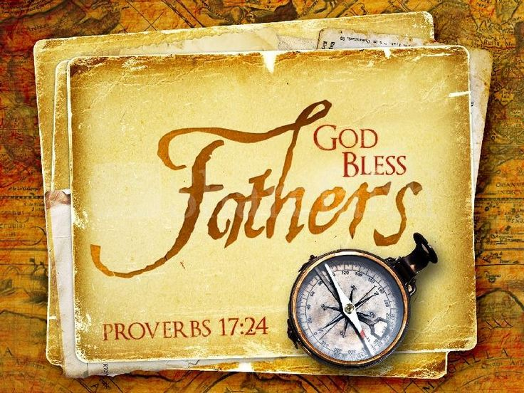 """""""God bless fathers."""" No prayer could be more important and meaningful on Father's Day. The positive impact of a godly father cannot be overestimated. This Father's day PowerPoint displays an old map and several antique documents. A compass lays on top of the stack of parchment documents. Proverbs 17:24, an exhortation to godly wisdom, is the theme of this PowerPoint. #Sharefaith"""