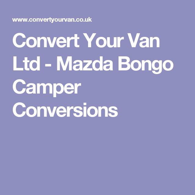 Convert Your Van Ltd - Mazda Bongo Camper Conversions