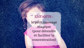 Children: the little magic massage (to relax and facilitate concentration)