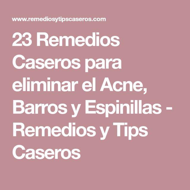 23 Remedios Caseros para eliminar el Acne, Barros y Espinillas - Remedios y Tips Caseros