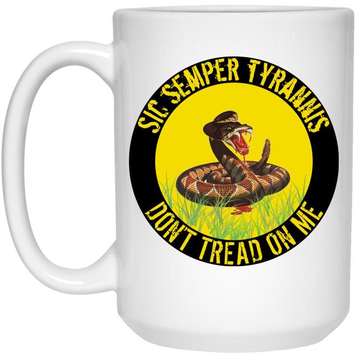 Sic Semper Tyrannis Don't Tread on Me Mug - 15oz