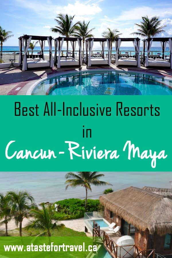 The Best All Inclusive Resorts In Cancun And Riviera Maya Best All Inclusive Resorts All Inclusive Resorts Mexico Resorts