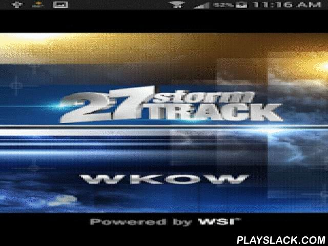 27StormTrack  Android App - playslack.com ,  WKOW is proud to announce a full featured weather app for Android.Features * Access to station content specifically for our mobile users * 250 meter radar, the highest resolution available * Future radar to see where severe weather is headed * High resolution satellite cloud imagery * Current weather updated multiple times per hour * Daily and Hourly forecasts updated hourly from our computer models * Ability to add and save your favorite…