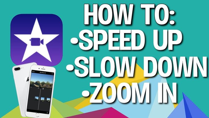 How to speed up slow down and zoom in on imovie app
