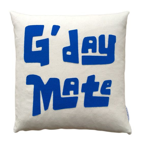 Decorative pillow G'day Mate word on a pillow by kreativKristine