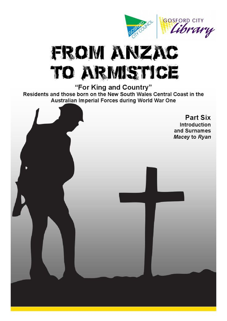 For King and Country: Part Six  'Macey to Ryan'  This resource summarises the WW1 history of as many Central Coast residents and locally-born servicemen and women as can be identified from the official records.