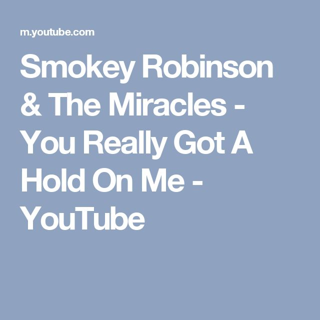 Smokey Robinson & The Miracles - You Really Got A Hold On Me - YouTube