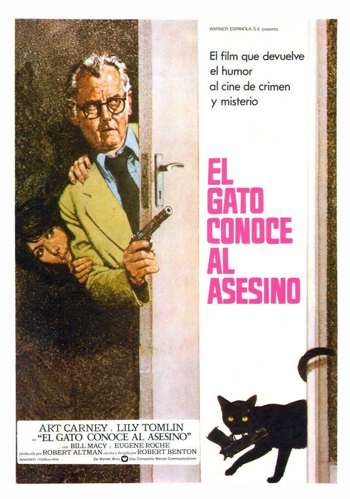 El gato conoce al asesino es una película de cine dirigida por: Robert Benton. Interpretada por: Lily Tomlin, Joanna Cassidy, Art Carney, Bill Macy, Eugene Roche, John Considine, Ruth Nelson, John Davey, Howard Duff…