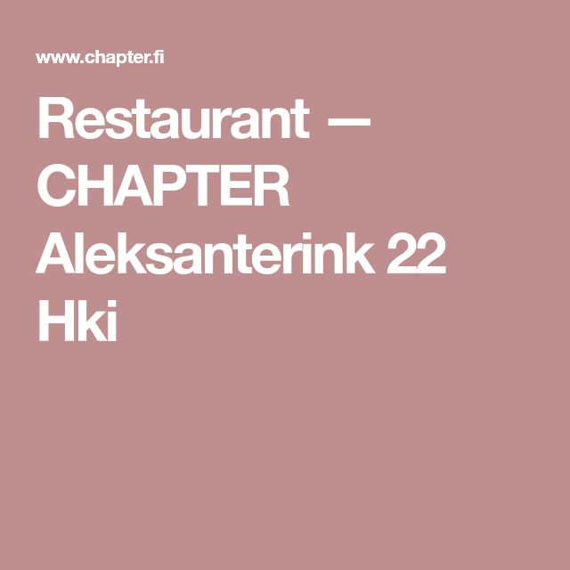 Restaurant — CHAPTER Aleksanterink 22 Hki