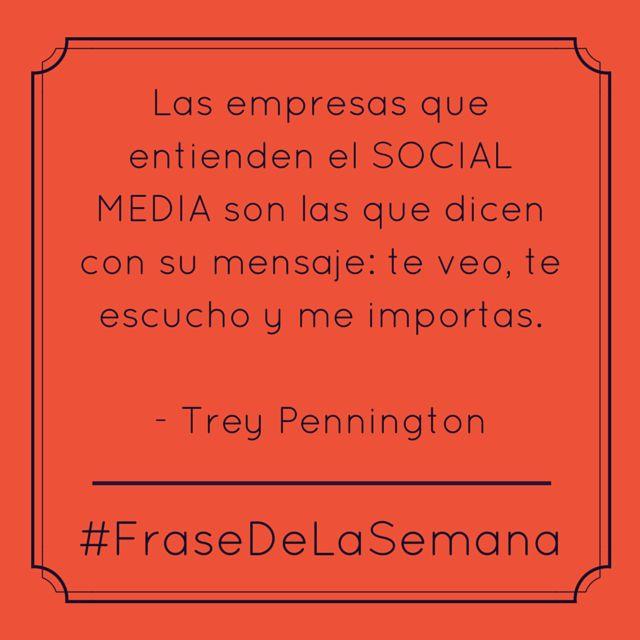 """#FraseDeLaSemana: """"Las empresas que entienden el #SocialMedia son las que dicen con su mensaje: te veo, te escucho y me importas"""""""