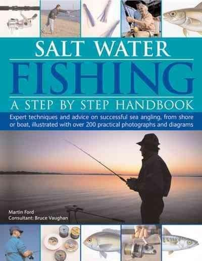 Salt-water Fishing: A Step-by-step Handbook: Expert Techniques and Advice on Successful