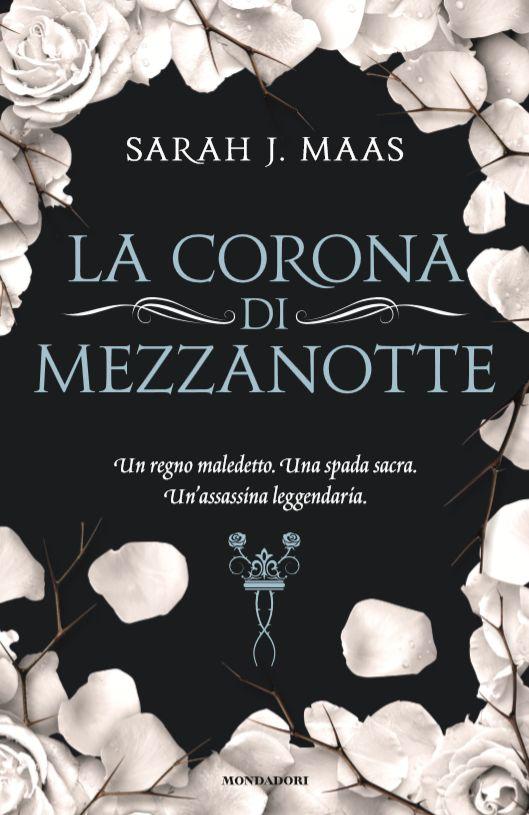 """I miei sogni tra le pagine: PENSIERI E RIFLESSIONI SU """"LA CORONA DI MEZZANOTTE"""" di Sarah J. Maas"""