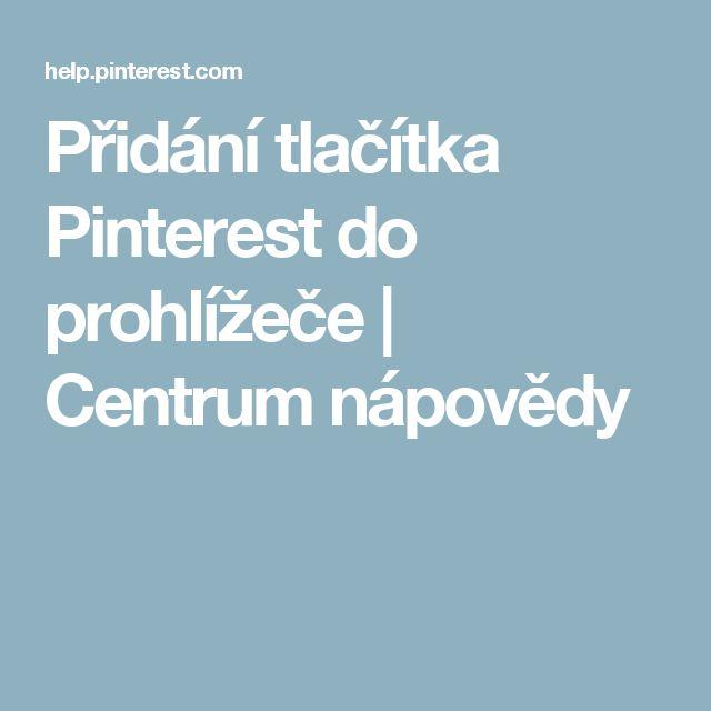 Přidání tlačítka Pinterest do prohlížeče | Centrum nápovědy