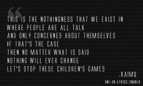 I have to agree with this one, powerful lyrics from Japanese rock band, ONE OK ROCK.