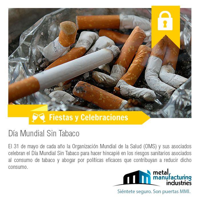 El 31 de mayo de cada año la Organización Mundial de la Salud (OMS) y sus asociados celebran el Día Mundial Sin Tabaco para hacer hincapié en los riesgos sanitarios asociados al consumo de tabaco y abogar por políticas eficaces que contribuyan a reducir dicho consumo.