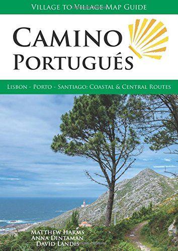 Camino Portugués: Lisbon - Porto - Santiago, Central and ...