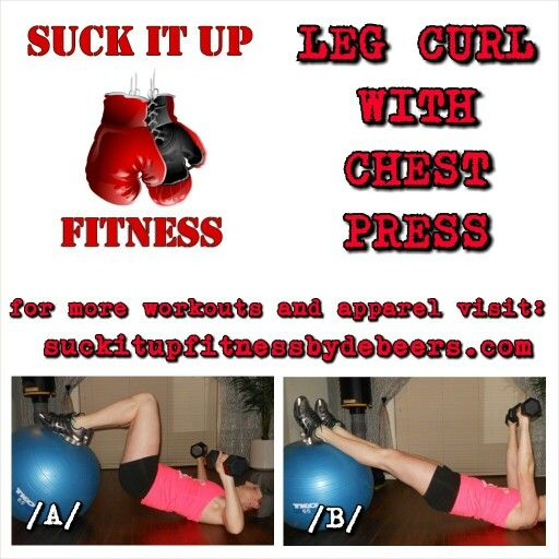 Exercise of the Day: Leg Curl with Chest Press  Hamstring Curl with Chest Press (A):  Hold a dumbbell in each hand and lie faceup on the floor with your calves on a stability ball. Straighten your arms and hold the dumbbells above your chest, palms facing your knees, and raise your hips to form a straight line from shoulders to feet.  Hamstring Curl with Chest Press (B):  Bend your knees to roll the ball toward your butt, while lowering the dumbbells to your chest. Reverse the movement to…